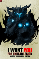 I WANT YOU FOR UNDEAD LEGION by DxiiiAE
