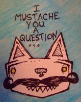 Mustache by TaintNotThyMind