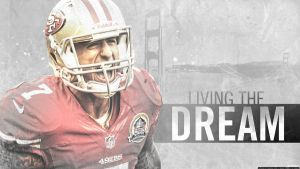 Kaepernick - Living The Dream by OwenB23