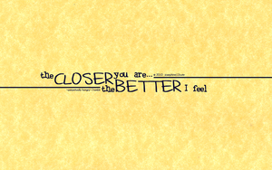 CLOSER, BETTER by josephine12cute
