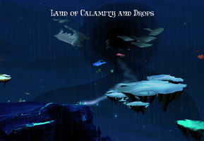 Land of Calamity and Drops by preciouslittletoasty