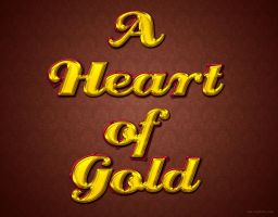 A Heart of Gold by Textuts