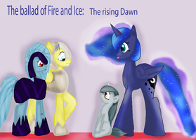 The ballad of Fire and Ice: The rising Dawn by WoefulWriters