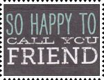 Happy To Call You Friend stamp by katamariluv