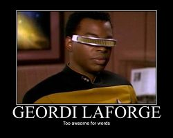 Geordi- Demotivational by GeekGirl3600