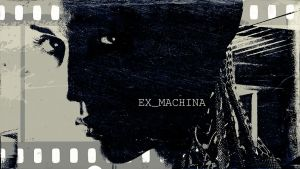 Ex Machina by crilleb50