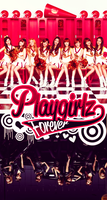 Playgirlz - Girls Generation Theme by foreverGIKWANG