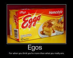Egos - Motivational Poster by riku4245