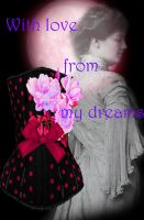 with love from my dreams by LucreciaBeatrice