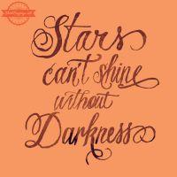 Stars Can't Shine Without Darkness (close up) by ShirtSayings