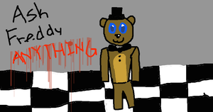 Ask Freddy Anything! by KimaWolfDoesDrawing
