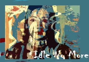 Idle No More 3 by LevonHackensaw