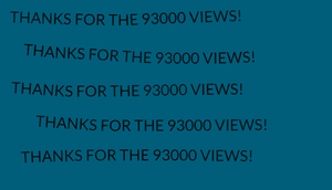 THANKS FOR THE 93000 VIEWS by EarWaxKid