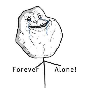 Forever Alone by F4wk3s