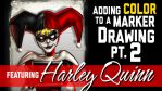 Harley Quinn - Coloring Marker Drawings pt 2 by GavinMichelli