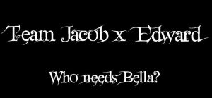Team Jacob x Edward by darke-lyght