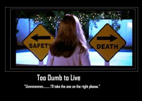 Too Dumb to Live by Chaser1992