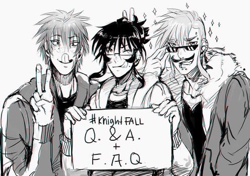 Official Knight Fall Q and A + F.A.Q. by AgentWhiteHawk