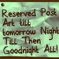 Sorry All Tomorrow another Day! Till Then Goodnigh by grodzqm8