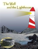 Well and the Lighthouse by electricjesuscorpse