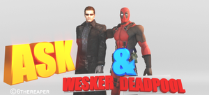 Ask Wesker and Deadpool -Poster- by 6Thereaper