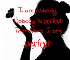 Everyone is Perfect by Who-i-am-4lyf