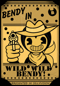 Wild Wild Bendy! by MonotoneInkwell