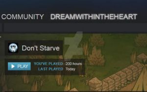Don't Starve 200 hours by DreamWithinTheHeart