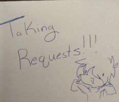 TAKING REQUESTS by Regulus18