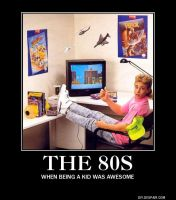 Demotivational Poster: The 80s by RockyToonz93