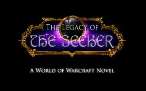 The Seeker: A Warcraft Novel by Sorelstrasz