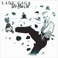 Lady GaGa - Take You Out CD Cover by GaGanthony