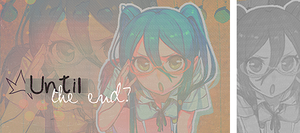 Until the End? by CliveDoveII
