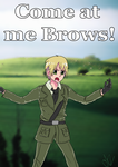 Hetalia England Come at me Brows by Olzone