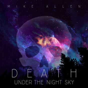 Death Under The Night Sky - Album Cover by MikeAllenCreates