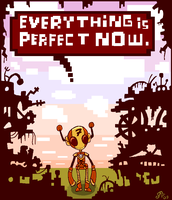 Everything is Perfect Now by Rickz0r