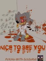 nIcE tO sEe YoU by FrankenPup