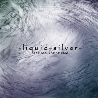 Liquid Silver by Zyriax-Darkhelm