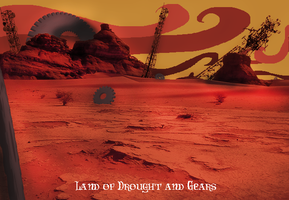 Land of Drought and Gears by preciouslittletoasty