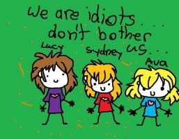 We are idiots by Thundercatzgirl