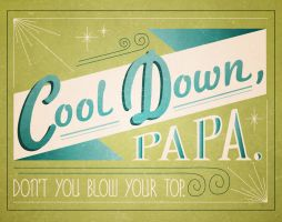Cool down, papa. by BebeRequin