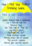 How I Met Your Mother Drinking Game by ooolalina
