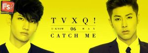 Bio. FB - TVXQ catch me by FuaniChan