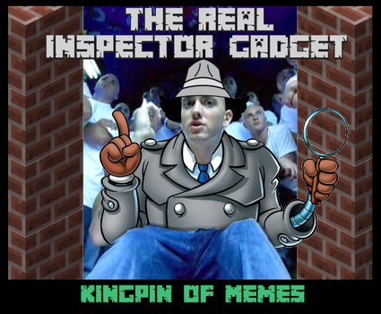The Real Inspector Gadget by KingpinOfMemes