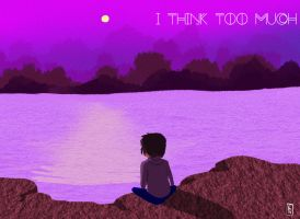 I Think Too Much by RickyAlexander