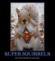 Super squirrel demotivational by Weirddudeguy