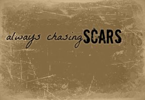 Chasing Scars by FauxxAffliictiion