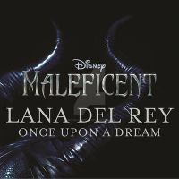 Once Upon A Dream - Lana de Rey| Single by JustInLoveTrue