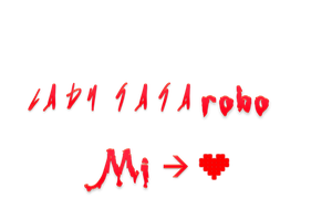 Lady Gaga Robo Mi Corazon PNG text by rahrahmonster