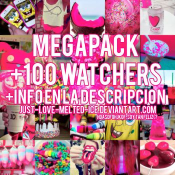 Megapack +100 watchers. by just-love-melted-ice